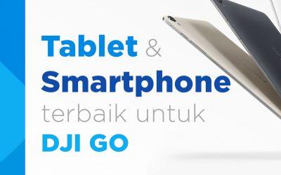 Tablet dan ponsel yang kompetibel dengan DJI GO (UPDATE)