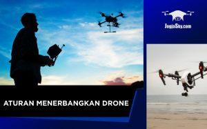 Peraturan Dalam Menerbangkan Drone di Indonesia