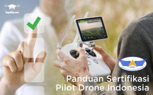 Panduan Sertifikasi Pilot Drone Indonesia