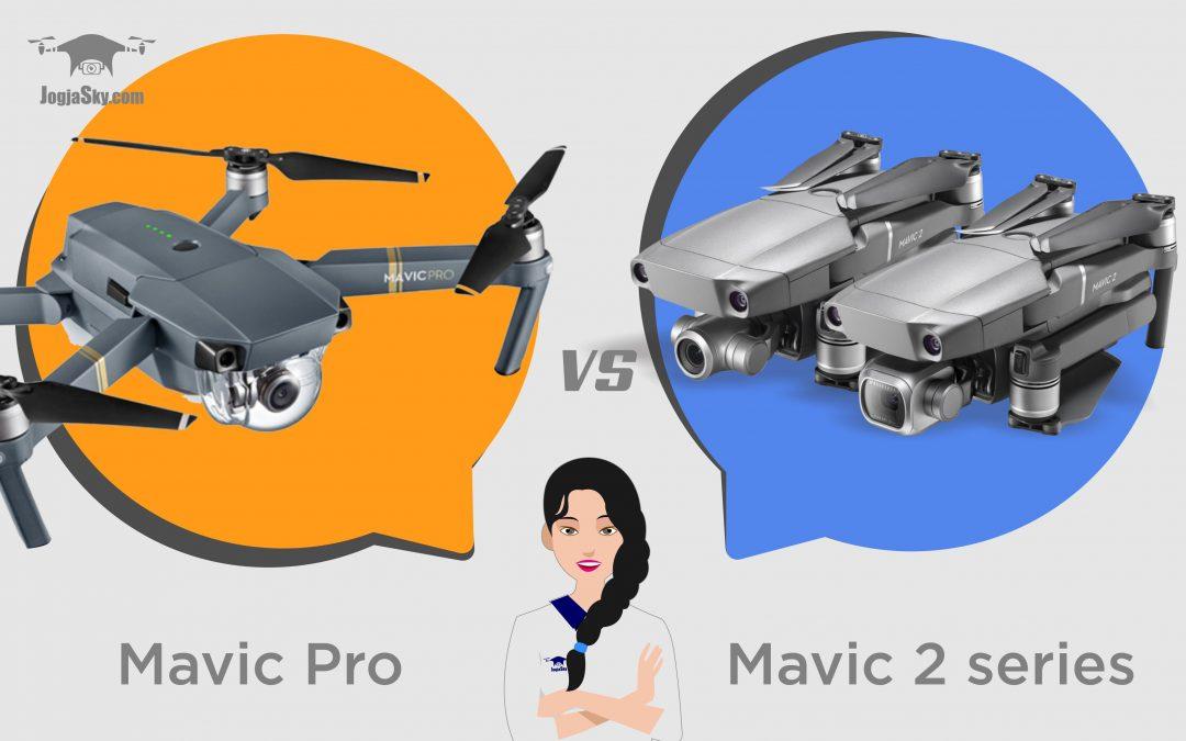 Perbandingan DJI Mavic Pro VS Mavic 2 Series, Mana yang Lebih Baik?