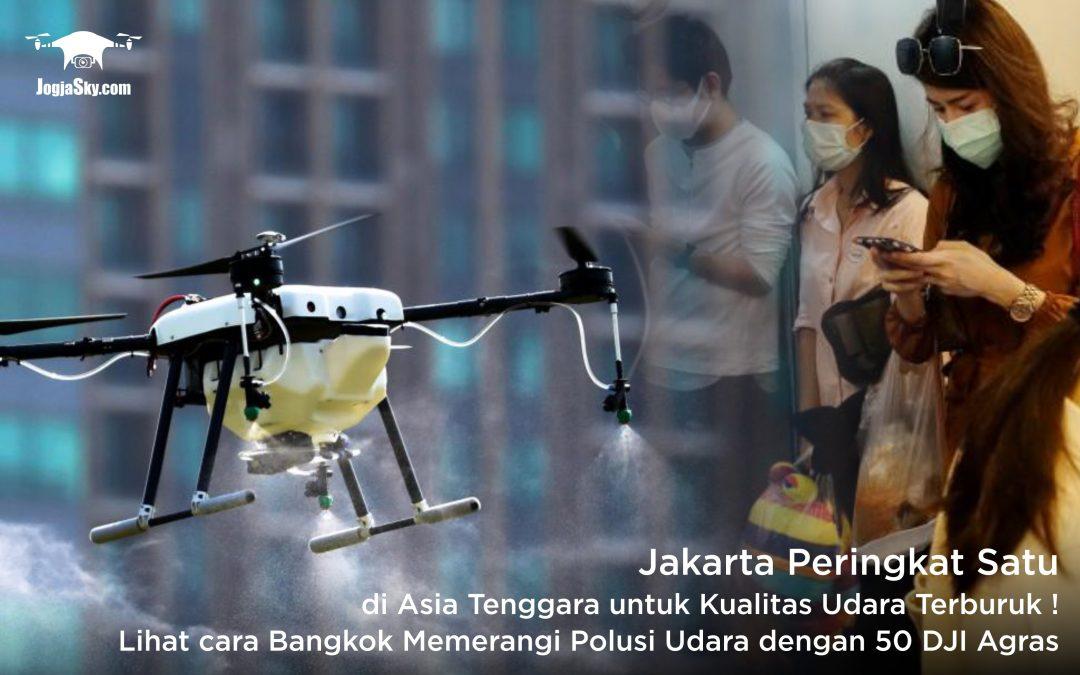 Jakarta Peringkat Satu di Asia Tenggara untuk Kualitas Udara Terburuk! Lihat Cara Bangkok Memerangi Polusi Udara dengan 50 drone DJI Agras