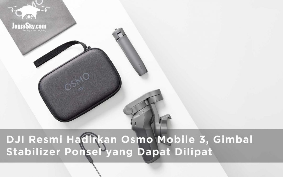 DJI Resmi Hadirkan Osmo Mobile 3, Gimbal Stabilizer Ponsel yang Dapat Dilipat