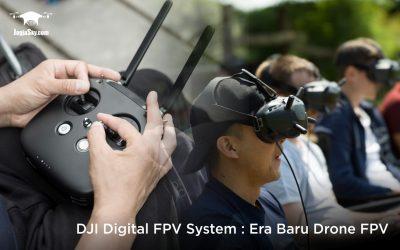DJI Digital FPV System: Era Baru Drone FPV