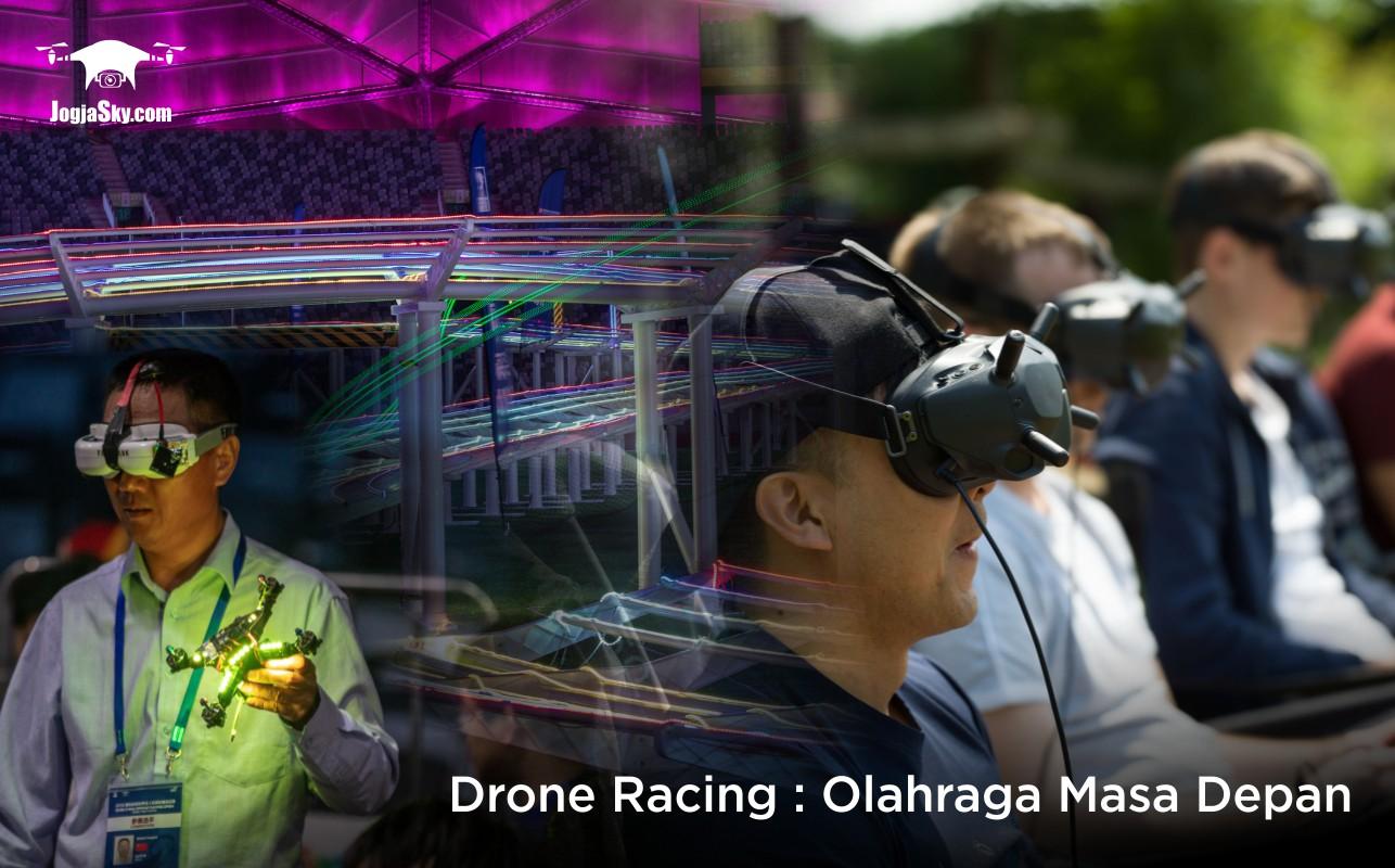 Drone Racing : Olahraga Masa Depan
