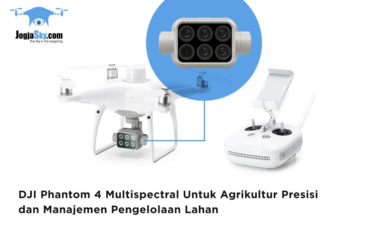 DJI Phantom 4 Multispectral Untuk Agrikultur Presisi dan Manajemen Pengelolaan Lahan