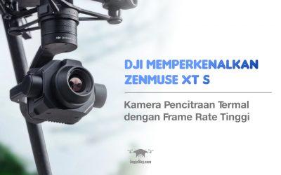 DJI Memperkenalkan Zenmuse XT S, Kamera Pencitraan Termal dengan Frame-Rate Tinggi Khusus Untuk Seri DJI M200