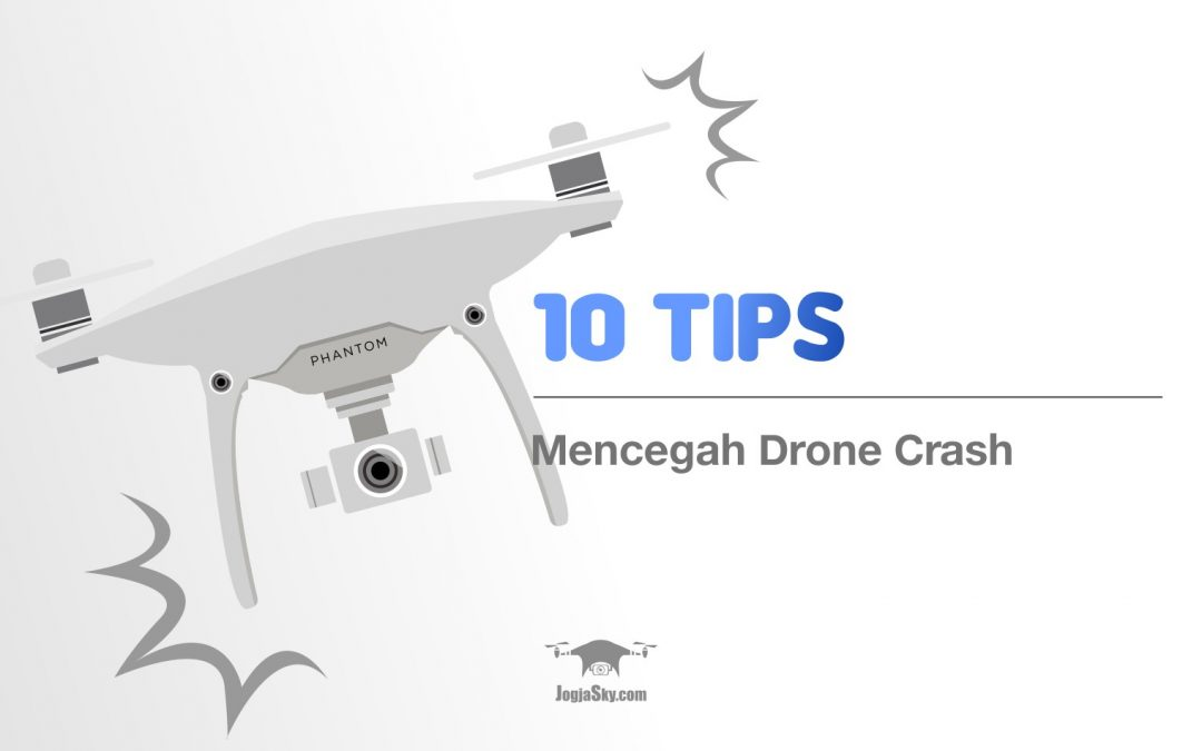 10 Tips Mencegah Drone Crash
